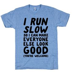 I Run Slow | Activate Apparel