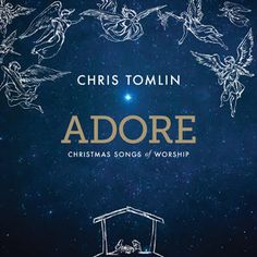 #1 album two weeks of November, three weeks of December 2015 and the first week of January 2016: Chris Tomlin - Adore: Christmas Songs of Worship.