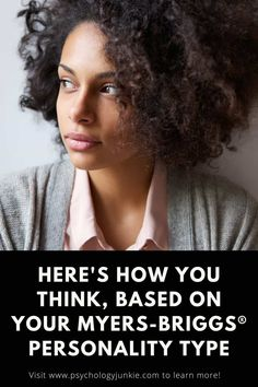 Here's How You Think, Based on Your Personality Type - Psychology Junkie Intp Personality Type, Myers Briggs Personality Types, Myers Briggs Personalities, 16 Personalities, Introverted Sensing, Introverted Thinking, Levels Of Understanding, Teamwork Quotes, Leadership Quotes