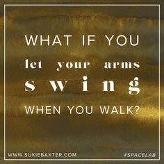 What if you let your arms swing when you walk?  A little #SpaceLab wisdom to remind you that how you move your body is how you move through life.
