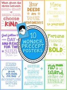 In the book, Wonder by R.J. Palacio, Auggie's teacher, Mr. Browne, poses to his class a precept each month. Each of these 10 precepts inspire and have such a powerful message about kindness, happiness, and friendship.I've turned these 10 precepts/quotations into posters that can be used in the classroom.