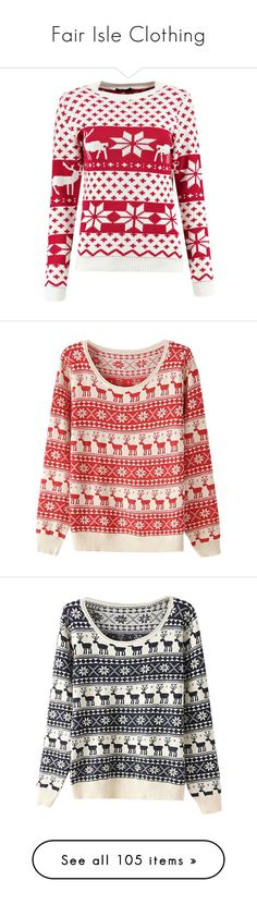 """""""Fair Isle Clothing"""" by annabu ❤ liked on Polyvore featuring tops, sweaters, jumpers, lullabies, red snowflake sweater, red jumper, xmas jumpers, snowflake sweater, red sweater and shirts"""