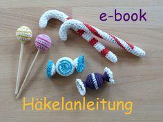Häkelanleitungen - Häkelanleitung, e-book: Süßigkeiten - ein Designerstück von muggels-welt bei DaWanda
