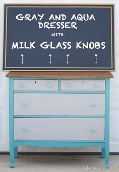 Gray and Aqua Chalk Painted Dresser with Milk Glass Knobs