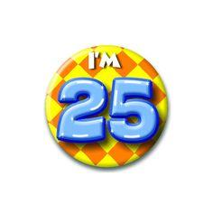 Speldje I am 25  Verjaardags button I am 25. Button in vrolijke kleuren met de opdruk: I am 25.  EUR 1.99  Meer informatie  #sinterklaas #zwartepiet