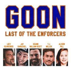 Goon 2 Last of the Enforcers Movie Movie Sequels, Comedy Movies, Films, Alison Pill, Seann William Scott, Jay Baruchel, Kim Coates, Liev Schreiber, Elisha Cuthbert