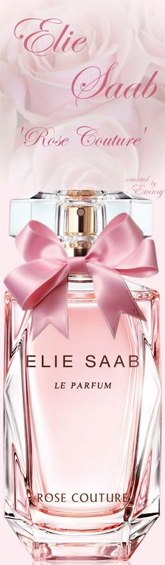 Elie Saab fragrance 'Rose Couture' Spring 2017