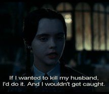 Wednesday Addams & I are not. Addams Family Pinterest