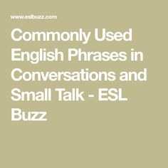 Commonly Used English Phrases in Conversations and Small Talk - ESL Buzz