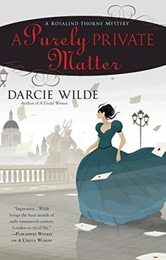 / - A Purely Private Matter by Darcie Wilde The Rosalind Thorne Mysteries—inspired by the novels of Jane Austen—continue as the audacious Rosalind strives to aid those in need while navigating the halls of high society… Great Books, New Books, Books To Read, Mystery Novels, Mystery Series, Jane Austen Novels, Respect Women, Cozy Mysteries, High Society