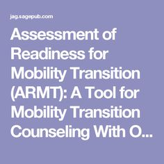 Assessment of Readiness for Mobility Transition (ARMT): A Tool for Mobility Transition Counseling With Older Adults