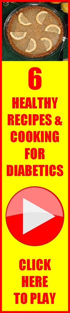 6 healthy recipes and cooking that works for diabetics!  Enjoy!