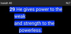 """He gives power to the weak and strength to the powerless"" (Isaiah 40:29 NLT). #KWMinistries"