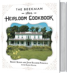 The Beekman 1802 Heirloom Cookbook Beautifully crafted cookbook full of delicious recipes!
