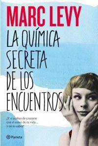 """""""La química secreta de los encuentros"""" de Marc Levy"""
