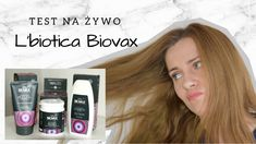Test na żywo kosmetyków L'biotica Biovax Atywny węgiel i acai amazońskie