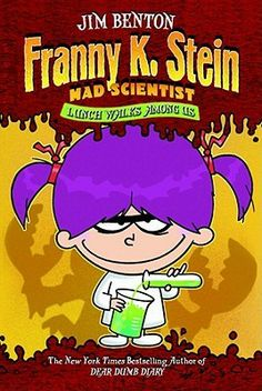 Franny K. Stein by Jim Benton  Reviewed by Cassidy and Reese  Franny K. Stein is a good book because Franny is a mad scientist. That makes her funny because the people in her family are not mad scientists. So her family is not helpful to her. She makes really funny inventions, and we hope you like it.