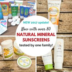 80 natural mineral sunscreens reviewed by one family - find the BEST one(s) that stay on in water and don't make you look white as a ghost.