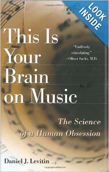This Is Your Brain on Music: The Science of a Human Obsession: Daniel J. Levitin: 9780525949695: Amazon.com: Books