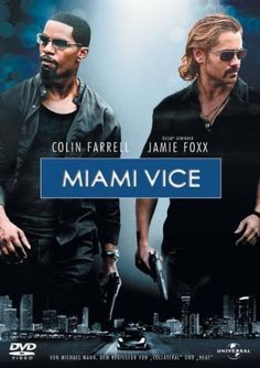 Miami Vice  2006 USA,Germany,Paraguay,Uruguay      IMDB Rating      6,0 (65.717)    Darsteller:      Colin Farrell,      Jamie Foxx,      Li Gong
