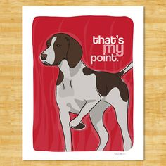 I love this.  German Shorthaired Pointer Print 8x10 Modern Dog Art  by PopDoggie, $18.00