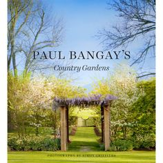 Paul Bangay's Country Gardens – Paul Bangay Online Shop