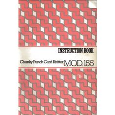 155 Chunky Knitting Machine Instruction Manual - Machine  Manuals - Silver Reed So grateful for this manual for the knitting machine I have
