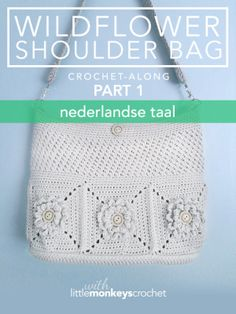 Wildflower Shoulder Bag CAL (Part 1 of 3) - Nederlandse | Free Crochet Purse Pattern by Little Monkeys Crochet