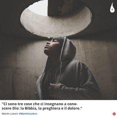 """""""Ci sono tre cose che ci insegnano a conoscere Dio: la Bibbia, la preghiera e il dolore.""""  Martín Lutero #MartinLutero #Dio #God #Bibbia #HolyBible #Cristianesimo #ChristianQuotes #Italy"""