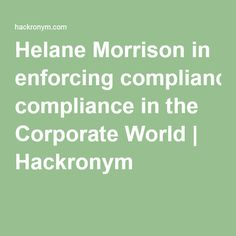 Helane Morrison in enforcing compliance in the Corporate World | Hackronym