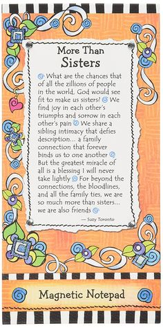 Blue Mountain Arts Magnetic Notepad, More than Sisters by Suzy Toronto I Love You Sister, Sister Love Quotes, Sister Poems, Sister Birthday Quotes, Happy Birthday Sister, Birthday Wishes, Sister Messages, Daughter Quotes, Father Daughter
