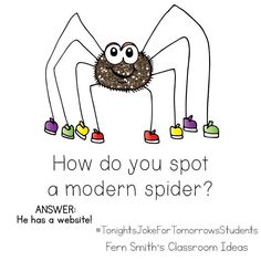 -Tonight's Joke for Tomorrow's Students How do you spot a modern spider? He has a… Tonight's Joke for Tomorrow's Students How do you spot a modern spider? He has a website! Puns Jokes, Jokes And Riddles, Corny Jokes, Funny Jokes For Kids, Funny Puns, Hilarious, Kid Jokes, Kids Humor, Memes