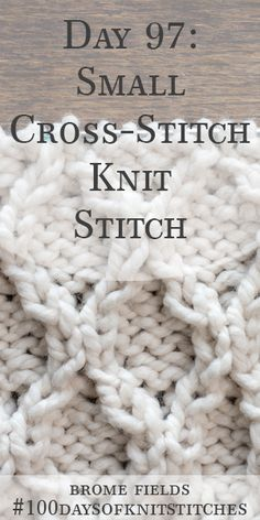 Day 97 : Learn how to knit the small cross-stitch knit stitch. Written instructions and step-by-step video tutorial. Knitting Stiches, Knitting Videos, Knitting For Beginners, Lace Knitting, Knit Stitches, Knitting Designs, Knitting Projects, Knitting Patterns, Knitting Tutorials