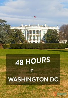 48 Hours in Washington DC - travel tips to make the most of your short stay! From @ytravelblog.