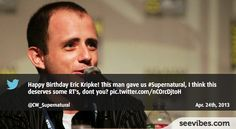April 24th, 2013: Supernatural is still running on TV and thanks to the writer Eric Kripke, the TV show is still as good, fans retweeted a lot the CW post in Canada to wish him an Happy Birthday - #Seevibes #TopRetweet #Twitter #Supernatural - https://twitter.com/CW_Supernatural/status/327036800919015424