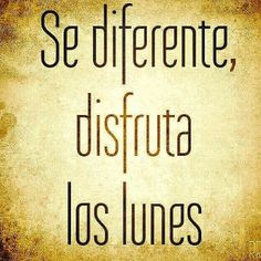 Frases que animan: Los lunes Spanish Words, Spanish Quotes, Spanish Class, Cute Quotes, Funny Quotes, Zumba Quotes, I Love Mondays, Happy Week, Happy Monday