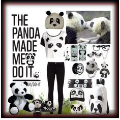 """""""THE PANDA MADE ME DO IT !!!!"""" by little-cute-emo-fairy on Polyvore"""