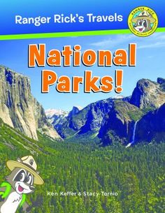 """New to the Library! September 2016 """"Ranger Rick goes to the National Parks!"""" By Stacy Tornio & Ken Keffer"""