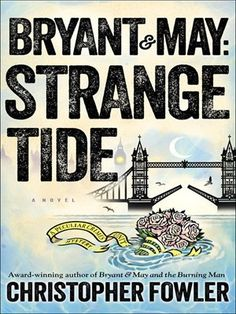 Dry wit and charm aside, Detectives Bryant and May are part of a less than stellar, quirky London agency called the PCU - Peculiar Crimes Unit....  To read the full review see: kimsbookstack.com  To check out the book see: laketravislibrary.org   #strangetide #bryantandmay #laketravis #library