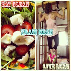 Eat Clean, Train Mean, Live Lean. inspiration motivation fitness