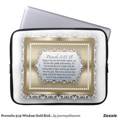 Proverbs Wisdom Gold Bride of Christ Laptop Computer Sleeves Gift From Heaven, Bride Of Christ, Computer Sleeve, Proverbs 3, Laptop Computers, Bible Quotes, Laptop Sleeves, Wisdom, Christian