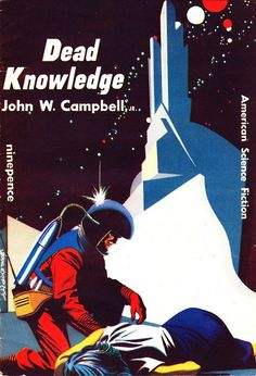 """#16 (Aug 1953) Cover: Stanley Pitt. Contains: """"Dead Knowledge"""" by John W. Campbell, Jr. (novelette from Astounding, Jan 1938), """"Men of the Ten Books"""" by Jack Vance (short story from Startling Stories, Mar 1951), and """"The Rats"""" by Arthur Porges (short story from Man's World, Feb 1951)"""