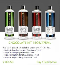 CHOCOLATE KIT 16OZ/475ML Majestic Brazilian Keratin Chocolate 475ml Kit  - Majestic Brazilian Keratin Chocolate 475ml  - Majestic Clarifying Shampoo 475ml  - Majestic Replenishing Conditioner 475ml  - Majestic Replenishing Shampoo 475ml  http://majestickeratin.com