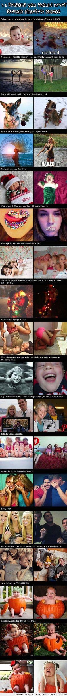 16 Reasons You Should No Reenact Pinterest Photos. LOL  Nailed it.