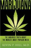 Marijuana : the unbiased truth about the world's most popular weed