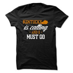 Kentucky calling, I ᑐ must goKentucky calling, I must go. This Shirt Is A Must Have And A Perfect Gift!  If you want another Tshirt, please use the Search Bar on the top right corner to find the best one for you. Simply type the keyword (your name, birth year or anything you want) and hit Enter!Kentucky calling, I must go