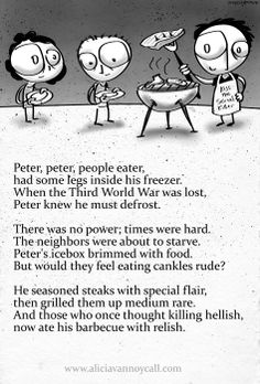 Apocalyptic Nursery Rhymes. Follow her work at www.aliciavannoycall.com. Peter Peter
