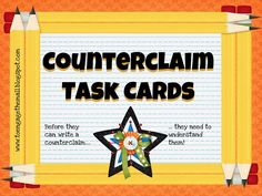 Counterclaim Task Cards: In the Common Core State Standards middle and high school students are being asked to write arguments where they can also formulate a counterclaim. Many students find this difficult. To help them, it is easier to teach them to recognize counterclaim before they are asked to create it.  Enclosed you will find 20 task cards. Each task card contains a paragraph that contains a claim, evidence and counterclaim. An answer key is included.