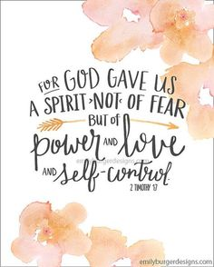 For God gave us a spirit not of fear but of power and love and self control...Hand lettered and watercolor 8 by 10  print.