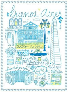 A few cornerstones of Buenos Aires, Argentina Illustration Blume, Travel Illustration, Travel Maps, Travel Posters, Travel Photos, Argentine Buenos Aires, Illustration Inspiration, Bs As, Argentina Travel
